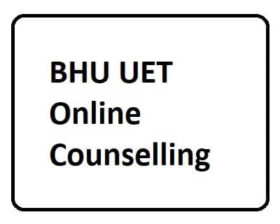 BHU UET Online Counselling