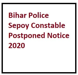 Bihar Police Sepoy Constable Postponed Notice 2020