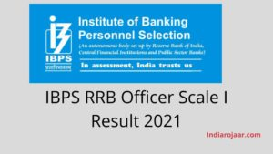 IBPS RRB Officer Scale I Result 2021