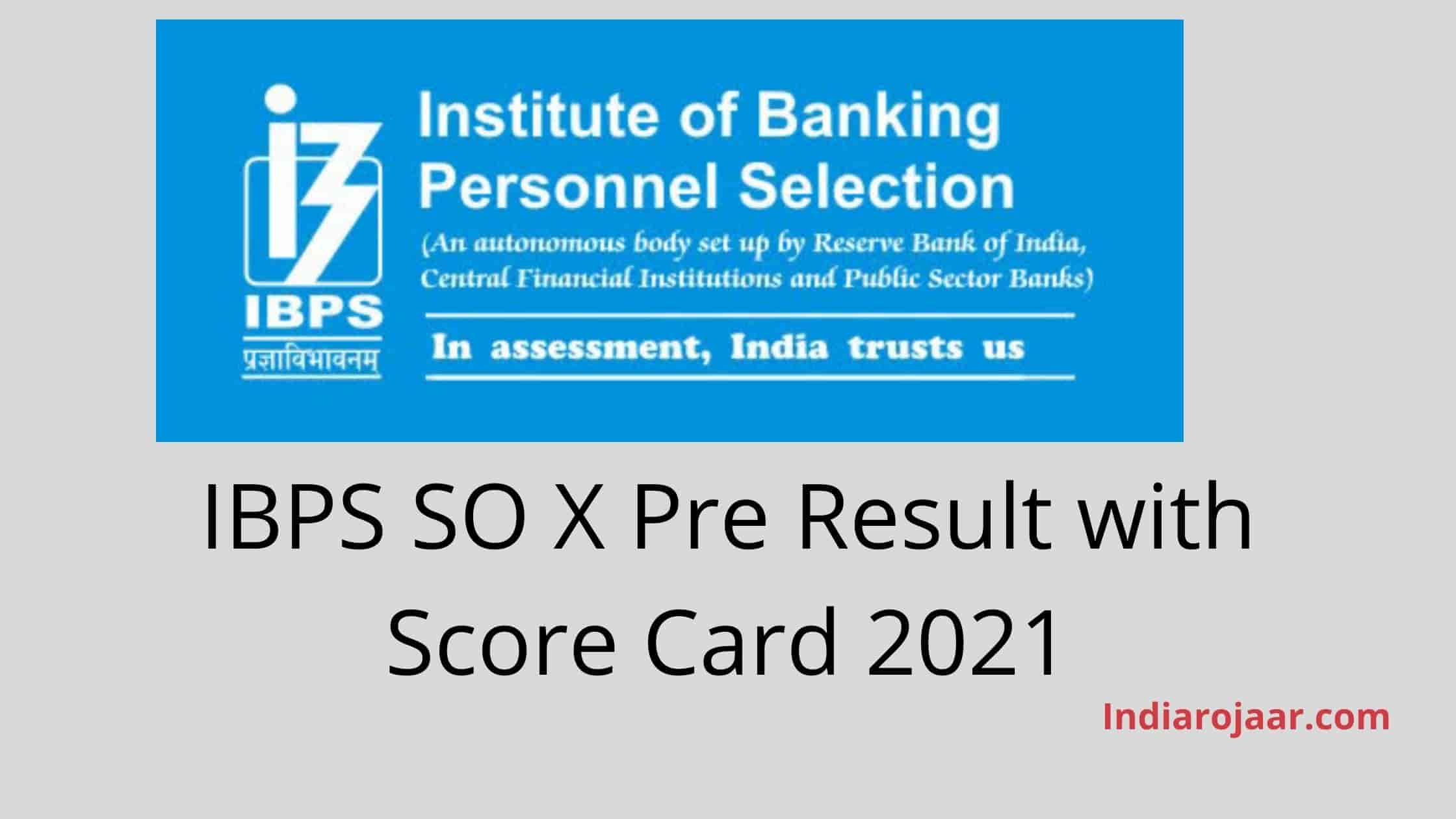 IBPS SO X Pre Result with Score Card 2021