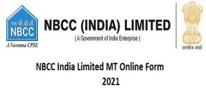 NBCC India Limited MT Online Form 2021