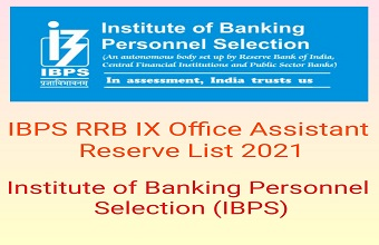 IBPS RRB IX Scale-I Office Assistant Reserve List 2021